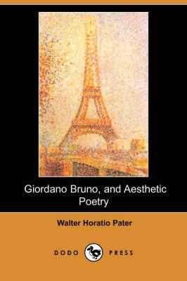 Giordano Bruno, and Aesthetic Poetry (Dodo Press) (Paperback)