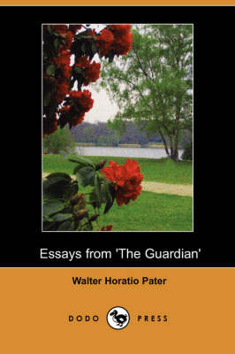 Essays from 'The Guardian' (Dodo Press) (Paperback)