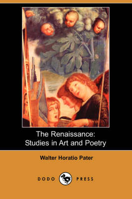 The Renaissance: Studies in Art and Poetry (Dodo Press) (Paperback)