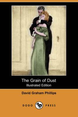 The Grain of Dust (Illustrated Edition) (Dodo Press) (Paperback)