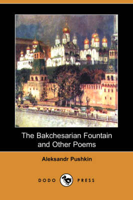 The Bakchesarian Fountain and Other Poems (Dodo Press) (Paperback)