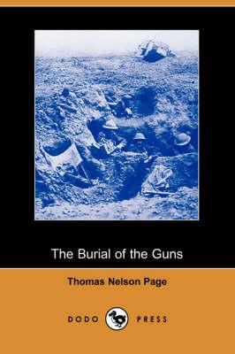The Burial of the Guns (Dodo Press) (Paperback)