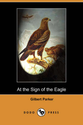 At the Sign of the Eagle (Dodo Press) (Paperback)
