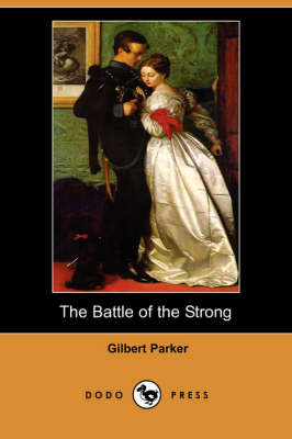 The Battle of the Strong (Dodo Press) (Paperback)