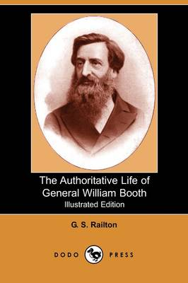 The Authoritative Life of General William Booth (Illustrated Edition) (Dodo Press) (Paperback)