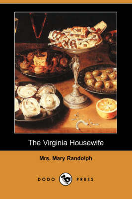 The Virginia Housewife (Dodo Press) (Paperback)