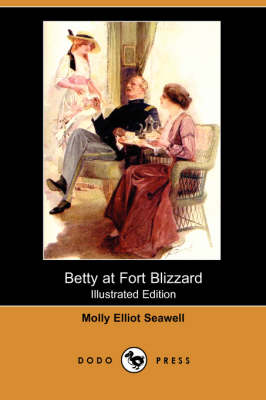 Betty at Fort Blizzard (Illustrated Edition) (Dodo Press) (Paperback)