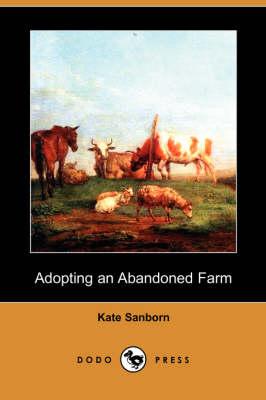 Adopting an Abandoned Farm (Dodo Press) (Paperback)
