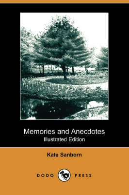 Memories and Anecdotes (Illustrated Edition) (Dodo Press) (Paperback)