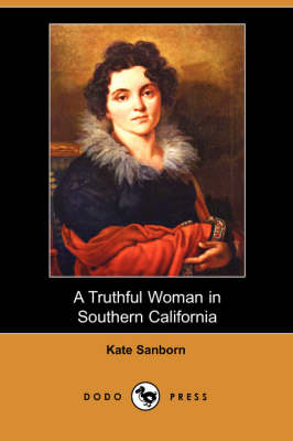 A Truthful Woman in Southern California (Dodo Press) (Paperback)