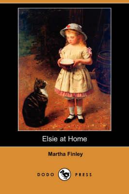 Elsie at Home (Dodo Press) (Paperback)
