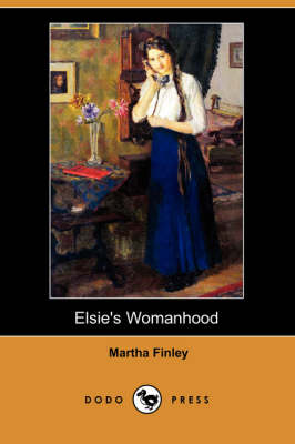 Elsie's Womanhood (Dodo Press) (Paperback)