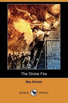 The Divine Fire (Dodo Press) (Paperback)