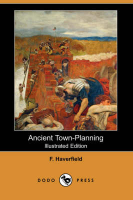 Ancient Town-Planning (Illustrated Edition) (Dodo Press) (Paperback)