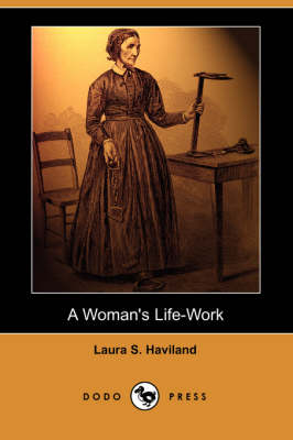A Woman's Life-Work (Dodo Press) (Paperback)