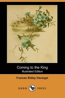 Coming to the King (Illustrated Edition) (Dodo Press) (Paperback)