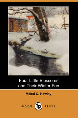 Four Little Blossoms and Their Winter Fun (Dodo Press) (Paperback)