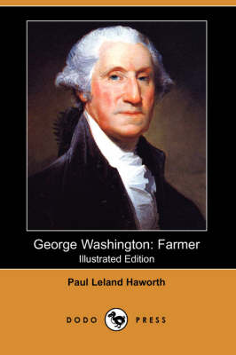 George Washington: Farmer (Illustrated Edition) (Dodo Press) (Paperback)