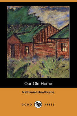 Our Old Home (Dodo Press) (Paperback)