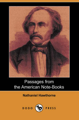 Passages from the American Note-Books (Dodo Press) (Paperback)
