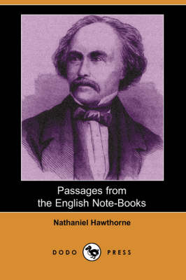 Passages from the English Note-Books (Dodo Press) (Paperback)