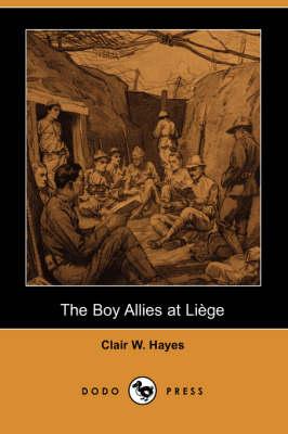 The Boy Allies at Liege (Dodo Press) (Paperback)