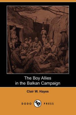The Boy Allies in the Balkan Campaign (Dodo Press) (Paperback)