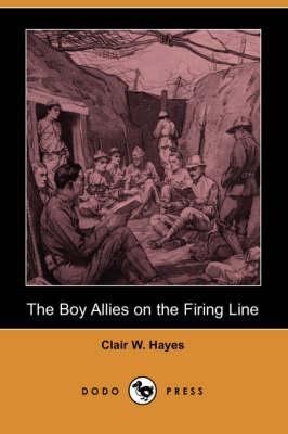 The Boy Allies on the Firing Line (Dodo Press) (Paperback)
