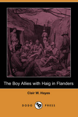 The Boy Allies with Haig in Flanders (Dodo Press) (Paperback)