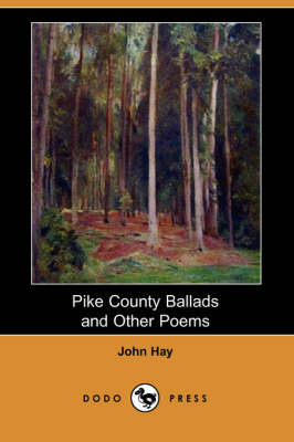Pike County Ballads and Other Poems (Dodo Press) (Paperback)