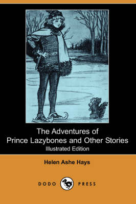 The Adventures of Prince Lazybones and Other Stories (Illustrated Edition) (Dodo Press) (Paperback)