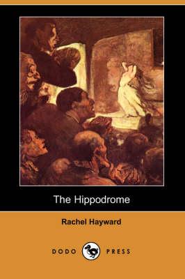 The Hippodrome (Dodo Press) (Paperback)