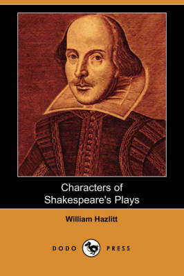 Characters of Shakespeare's Plays (Dodo Press) (Paperback)
