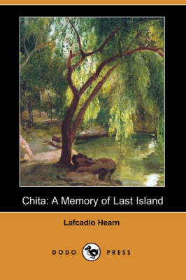 Chita: A Memory of Last Island (Dodo Press) (Paperback)