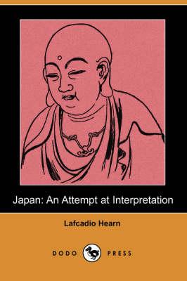 Japan: An Attempt at Interpretation (Dodo Press) (Paperback)