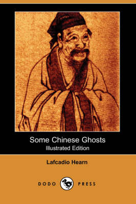 Some Chinese Ghosts (Illustrated Edition) (Dodo Press) (Paperback)