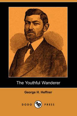 The Youthful Wanderer (Dodo Press) (Paperback)
