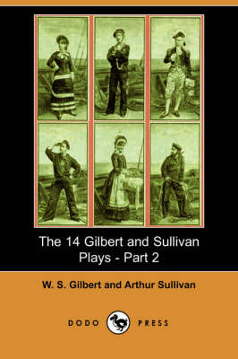 The 14 Gilbert and Sullivan Plays, Part 2 (Paperback)