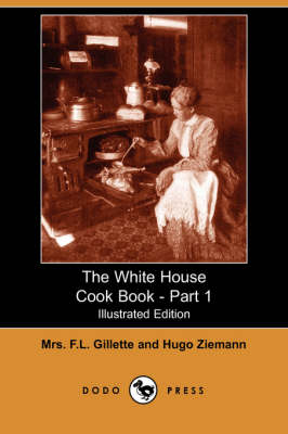 The White House Cook Book - Part 1 (Illustrated Edition) (Dodo Press) (Paperback)