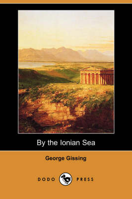 By the Ionian Sea (Dodo Press) (Paperback)
