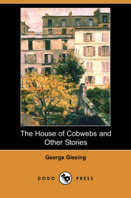 The House of Cobwebs and Other Stories (Dodo Press) (Paperback)