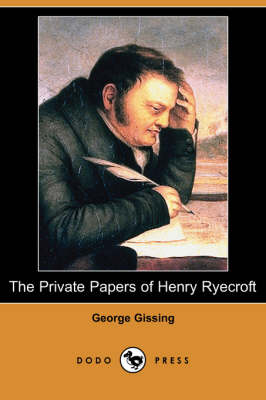The Private Papers of Henry Ryecroft (Dodo Press) (Paperback)