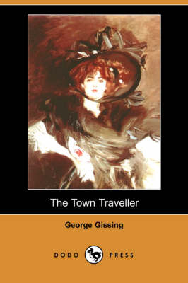 The Town Traveller (Dodo Press) (Paperback)