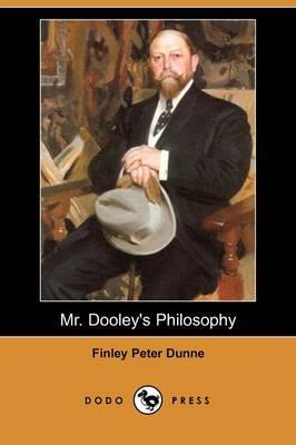 Mr. Dooley's Philosophy (Dodo Press) (Paperback)