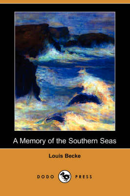 A Memory of the Southern Seas (Dodo Press) (Paperback)