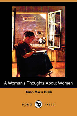 A Woman's Thoughts about Women (Dodo Press) (Paperback)