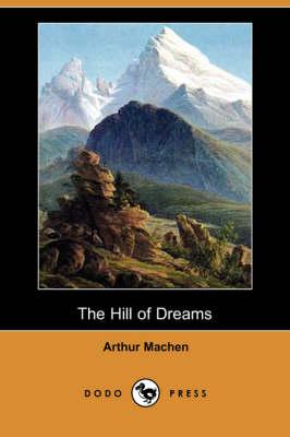 The Hill of Dreams (Dodo Press) (Paperback)