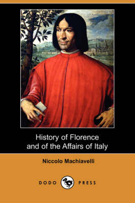 History of Florence and of the Affairs of Italy (Dodo Press) (Paperback)
