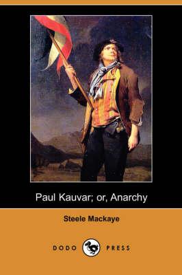 Paul Kauvar; Or, Anarchy (Dodo Press) (Paperback)