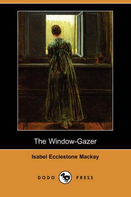 The Window-Gazer (Dodo Press) (Paperback)